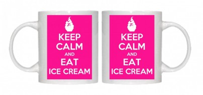 Keep Calm and Eat ice Cream Mug Personalised With Your Own Text If Preferred