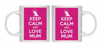 Keep Calm and Love Mum Mug Personalised With Your Own Text If Preferred