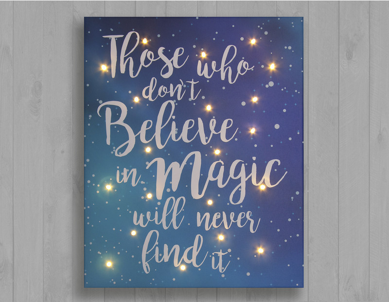 Those Who Don T Believe In Magic Will Never Find It