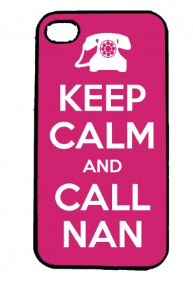 Keep Calm and Call Nan IPhone Case Will Fit iPhone 4, 4s & 5
