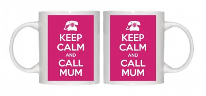 Keep Calm and Call Mum Mug Personalised With Your Own Text If Preferred