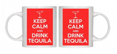 Keep Calm and Drink Tequila Mug Personalised With Your Own Text If Preferred