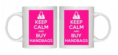 Keep Calm and Buy Handbags Mug Personalised With Your Own Text If Preferred