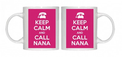 Keep Calm and Call Nana Mug Personalised With Your Own Text If Preferred