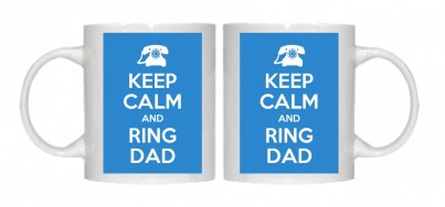 Keep Calm and Ring Dad Mug Personalised With Your Own Text If Preferred