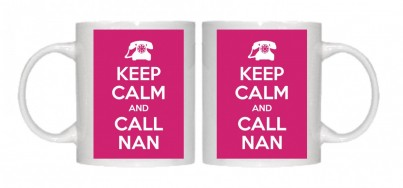 Keep Calm and Call Nan Mug Personalised With Your Own Text If Preferred